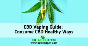 CBD Vaping Guide: Consume CBD Healthy Ways