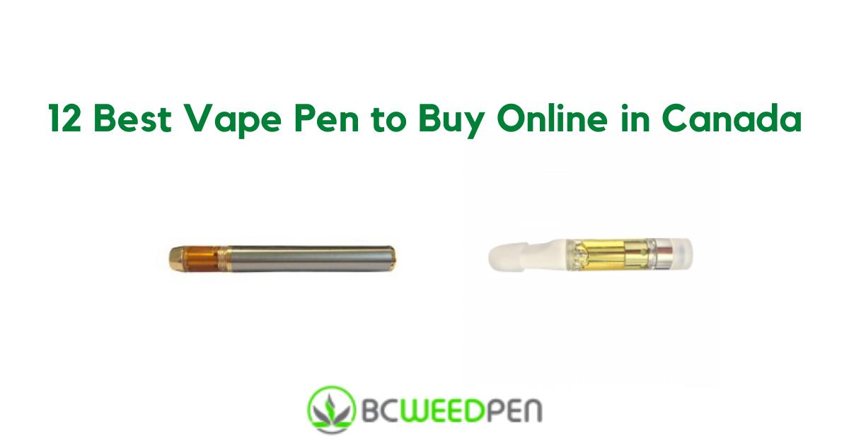12 Best Vape Pen to Buy Online in Canada